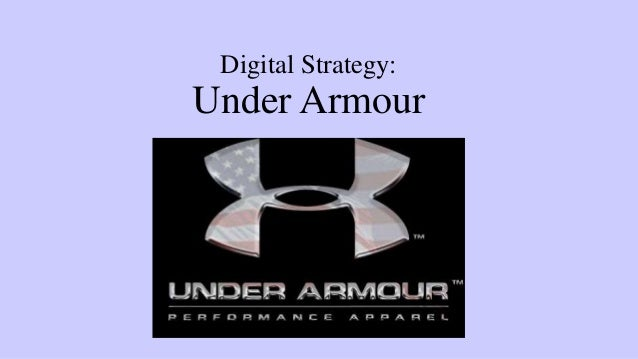 Digital Strategy: Under Armour