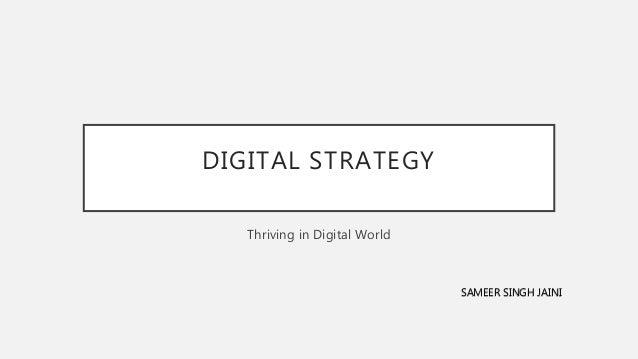 DIGITAL STRATEGY Thriving in Digital World SAMEER SINGH JAINI