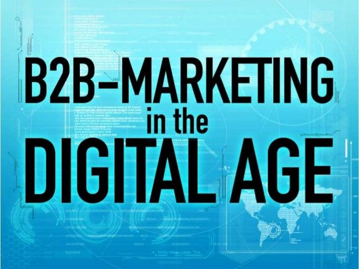 B2B Marketingin the Digital Age           Dr. Augustine Fou           http://linkedin.com/in/augustinefou           Market...