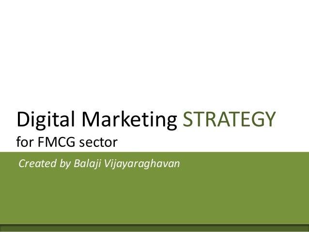 Digital Marketing STRATEGY for FMCG sector Created by Balaji Vijayaraghavan