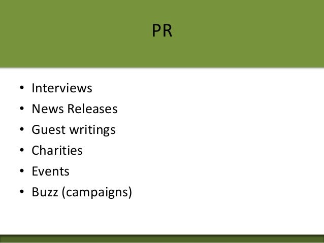 PR • Interviews • News Releases • Guest writings • Charities • Events • Buzz (campaigns)