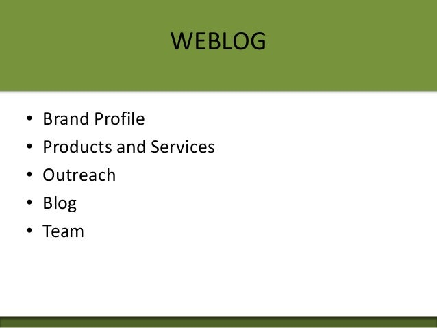 WEBLOG • Brand Profile • Products and Services • Outreach • Blog • Team