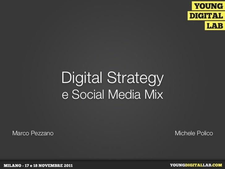 Digital Strategy                e Social Media MixMarco Pezzano                        Michele Polico