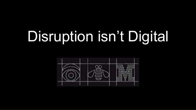 Disruption isn't Digital