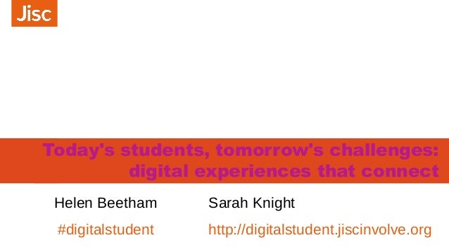 Today's students, tomorrow's challenges: digital experiences that connect #digitalstudent http://digitalstudent.jiscinvolv...