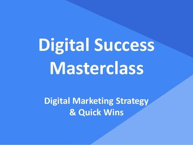 Digital Success Masterclass Digital Marketing Strategy & Quick Wins