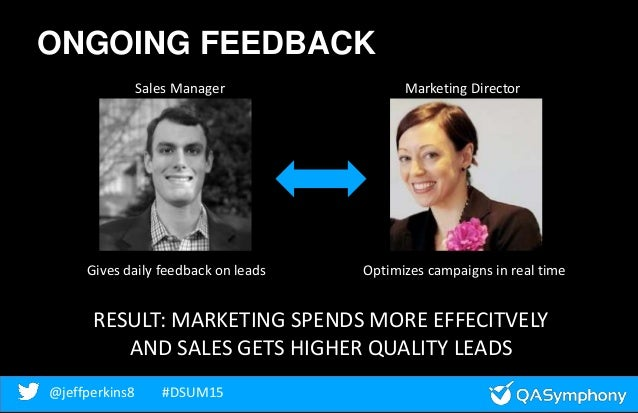 @jeffperkins8 #DSUM15@jeffperkins8 #DSUM15 ONGOING FEEDBACK Gives daily feedback on leads Optimizes campaigns in real time...
