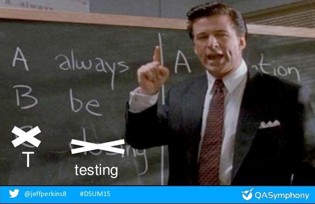 @jeffperkins8 #DSUM15@jeffperkins8 #DSUM15 testing T