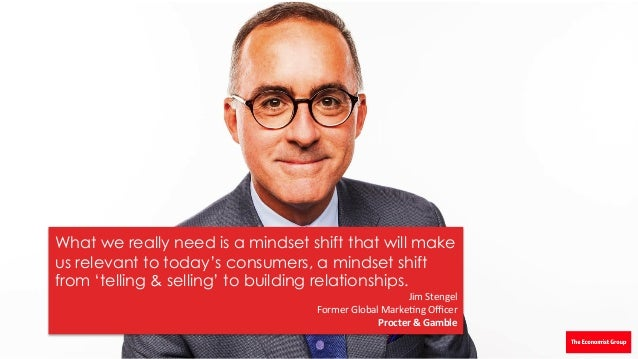 What we really need is a mindset shift that will make us relevant to today's consumers, a mindset shift from 'telling & se...