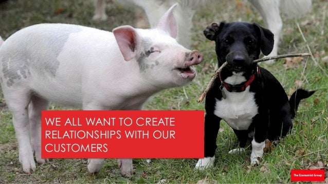 WE ALL WANT TO CREATE RELATIONSHIPS WITH OUR CUSTOMERS