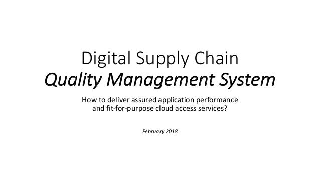 Digital Supply Chain Quality Management System How to deliver assured application performance and fit-for-purpose cloud ac...
