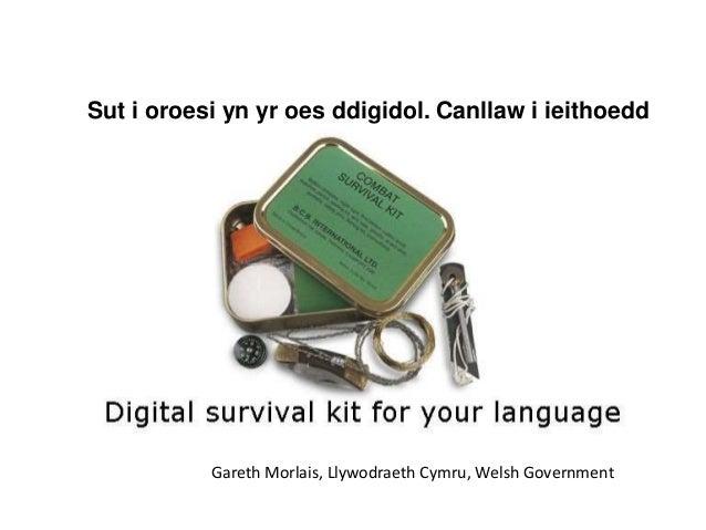 Sut i oroesi yn yr oes ddigidol. Canllaw i ieithoedd Gareth Morlais, Llywodraeth Cymru, Welsh Government