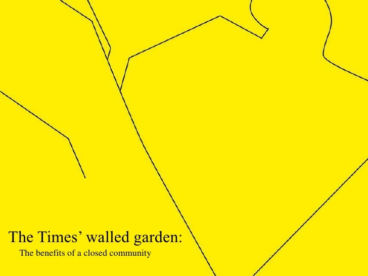The Times' walled garden: The benefits of a closed community