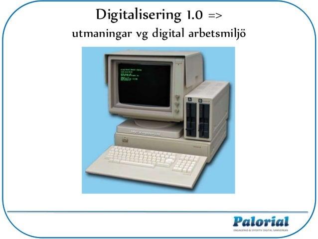 Digitalisering 1.0 => utmaningar vg digital arbetsmiljö
