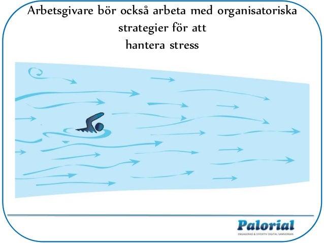 Arbetsgivare bör också arbeta med organisatoriska strategier för att hantera stress