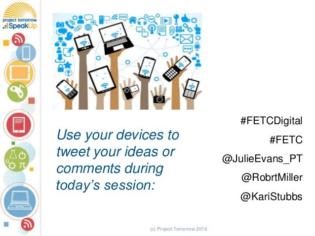 #FETCDigital #FETC @JulieEvans_PT @RobrtMiller @KariStubbs Use your devices to tweet your ideas or comments during today's...