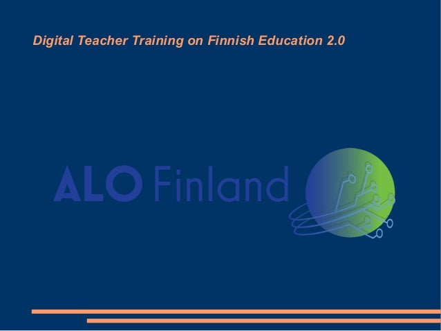 Digital Teacher Training on Finnish Education 2.0