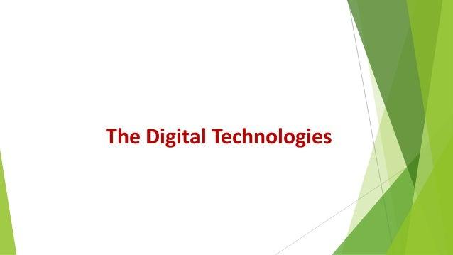 The Digital Technologies