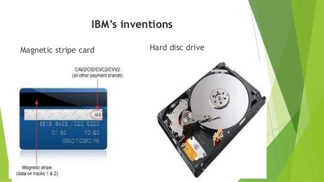 IBM's inventions Magnetic stripe card Hard disc drive