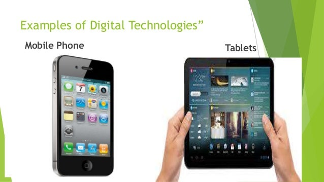 """Examples of Digital Technologies"""" Mobile Phone Tablets"""