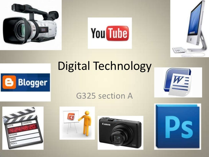 Digital Technology   G325 section A