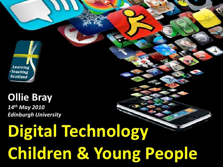 Ollie Bray<br />14th May 2010<br />Edinburgh University<br />Digital Technology<br />Children & Young People<br />