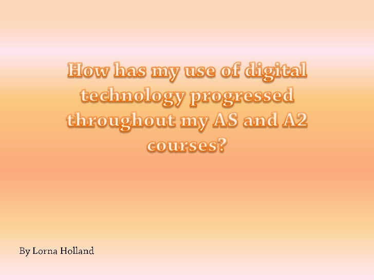 How has my use of digital technology progressed throughout the course?