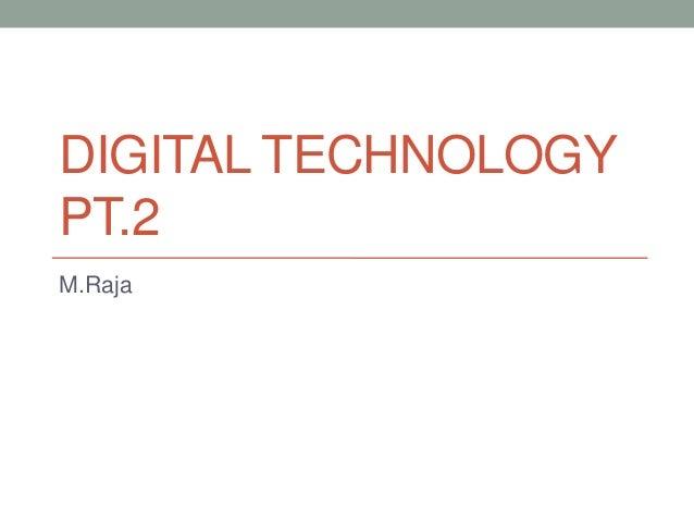 DIGITAL TECHNOLOGY PT.2 M.Raja