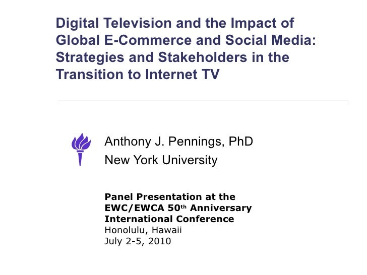 Digital Television and the Impact ofGlobal E-Commerce and Social Media:Strategies and Stakeholders in theTransition to Int...