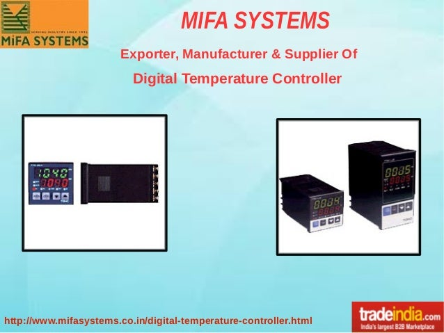 MIFA SYSTEMS http://www.mifasystems.co.in/digital-temperature-controller.html Exporter, Manufacturer & Supplier Of Digital...
