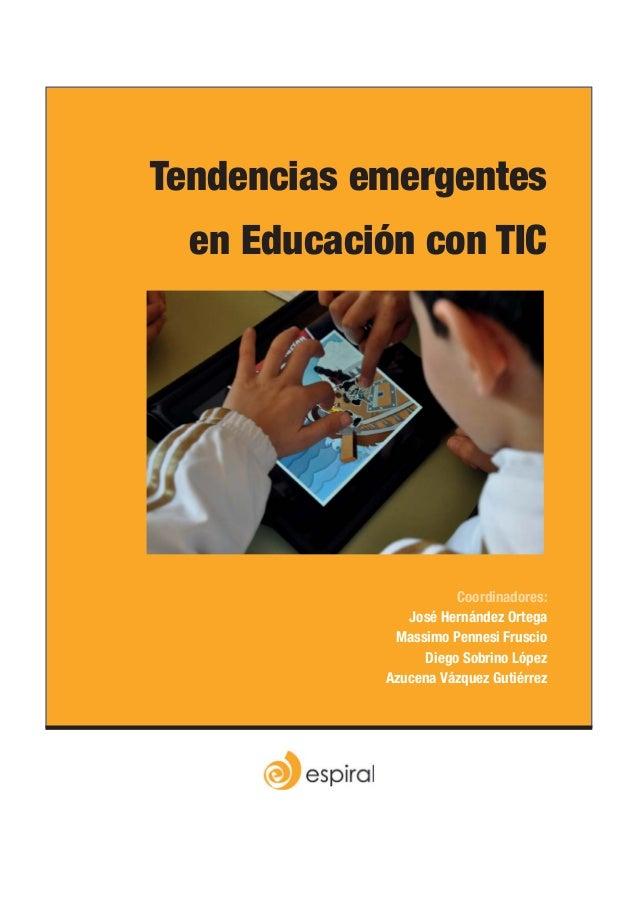 Tendencias emergentes  en Educación con TIC                      Coordinadores:               José Hernández Ortega       ...