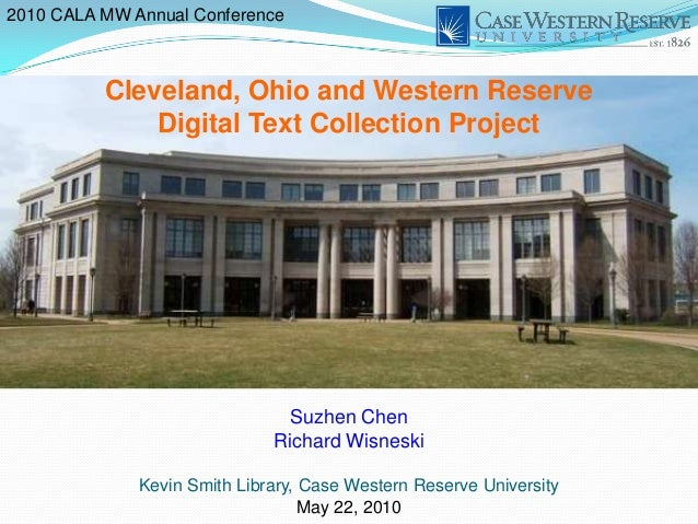 2010 CALA MW Annual Conference          Cleveland, Ohio and Western Reserve              Digital Text Collection Project  ...