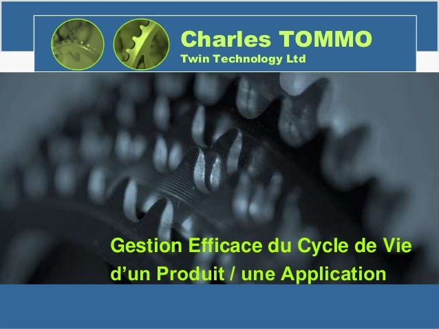 Charles TOMMO Twin Technology Ltd Gestion Efficace du Cycle de Vie d'un Produit / une Application