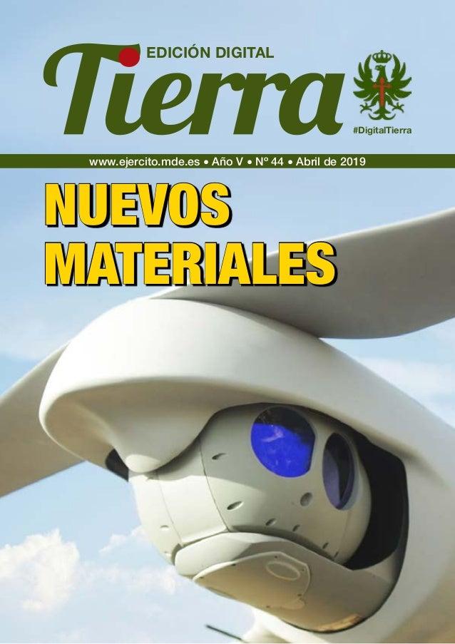 www.ejercito.mde.es � Año V � Nº 44 � Abril de 2019 EDICIÓN DIGITAL #DigitalTierra NUEVOS MATERIALES