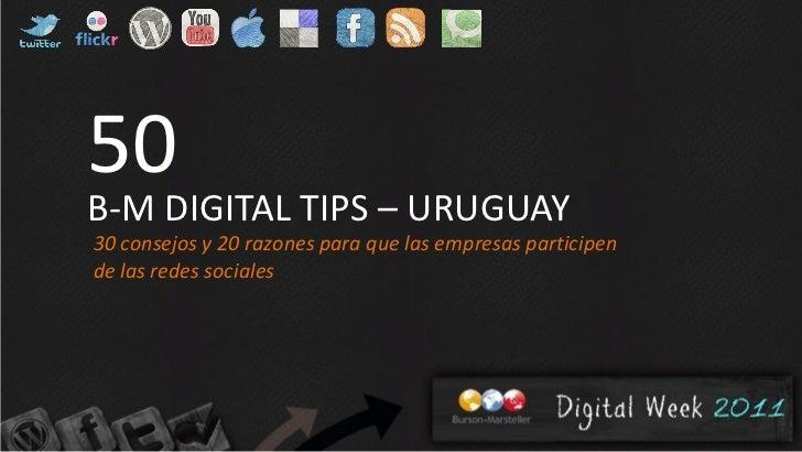 50B-M DIGITAL TIPS – URUGUAY30 consejos y 20 razones para que las empresas participende las redes sociales