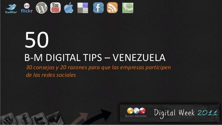 50B-M DIGITAL TIPS – VENEZUELA30 consejos y 20 razones para que las empresas participende las redes sociales