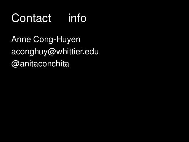 Contact info Anne Cong-Huyen aconghuy@whittier.edu @anitaconchita