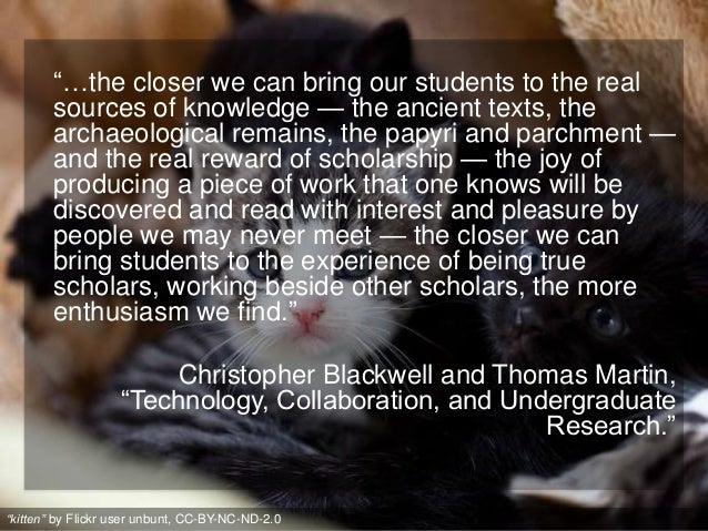 """""""…the closer we can bring our students to the real sources of knowledge — the ancient texts, the archaeological remains, t..."""
