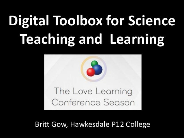 Digital Toolbox for Science Teaching and Learning Britt Gow, Hawkesdale P12 College