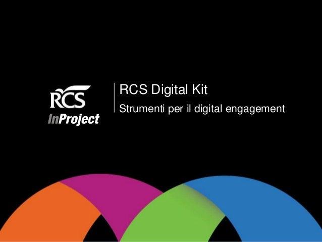 RCS Digital Kit Strumenti per il digital engagement