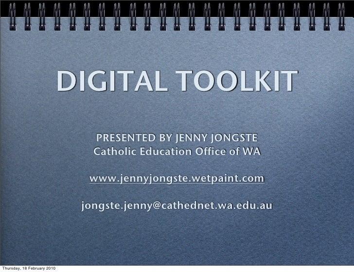 DIGITAL TOOLKIT                                 PRESENTED BY JENNY JONGSTE                                 Catholic Educat...