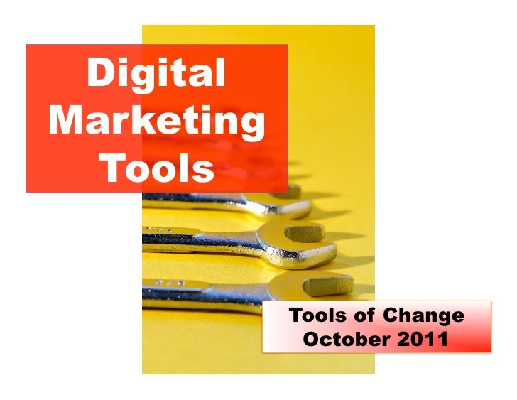 DigitalMarketing  Tools            Tools of Change             October 2011