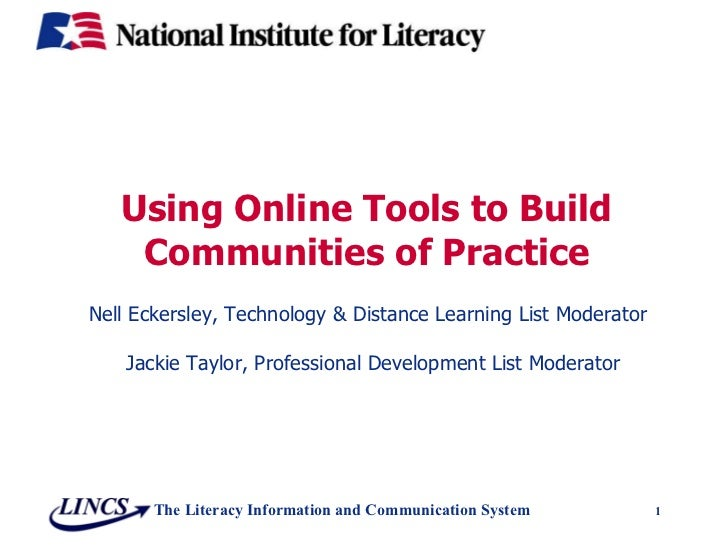 Using Online Tools to Build Communities of Practice Nell Eckersley, Technology & Distance Learning List Moderator Jackie T...