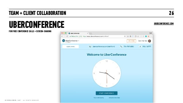 TEAM + CLIENT COLLABORATION UBERCONFERENCE 26 © F A M I L I A N & 1 , L L C · A L L R I G H T S R E S E R V E D FOR FREE C...