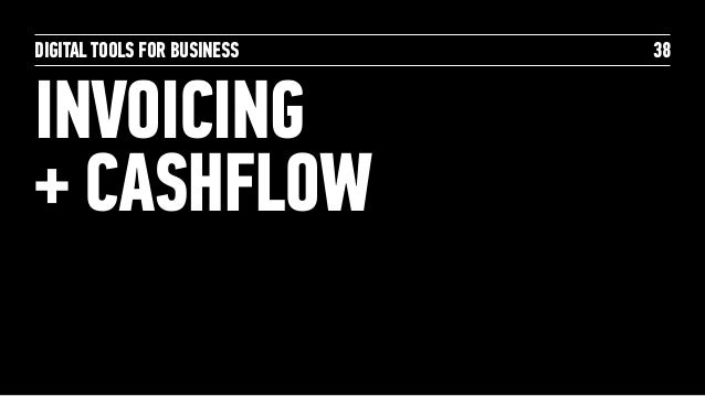 DIGITAL TOOLS FOR BUSINESS INVOICING  + CASHFLOW 38