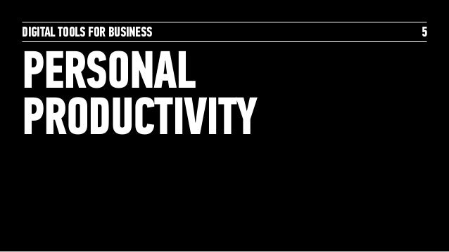 DIGITAL TOOLS FOR BUSINESS PERSONAL PRODUCTIVITY 5