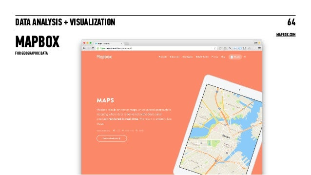 DATA ANALYSIS + VISUALIZATION MAPBOX 64 MAPBOX.COM FOR GEOGRAPHIC DATA