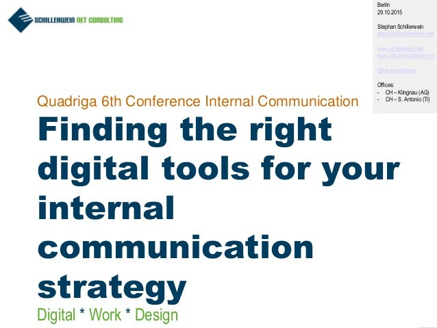 1 Quadriga 6th Conference Internal Communication Finding the right digital tools for your internal communication strategy ...