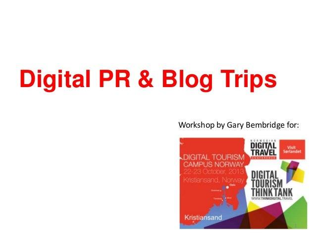 Digital PR & Blog Trips Workshop by Gary Bembridge for:  1