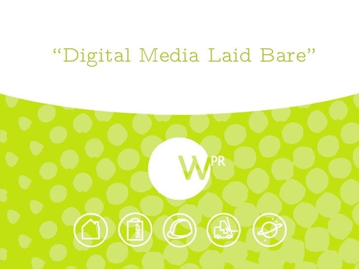 """"""" Digital Media Laid Bare"""""""